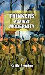 Thinkers Against Modernity af Keith Preston