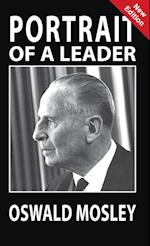 Portrait of a Leader: Oswald Mosley