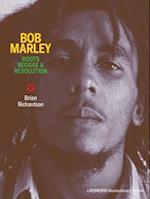 Bob Marley: Roots Reggae & Revolution
