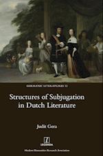 Structures of Subjugation in Dutch Literature (Germanic Literatures, nr. 12)