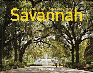 Savannah Then and Now - People and Places