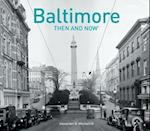 Baltimore Then and Now (Then and Now)