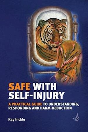 Bog, paperback Safe with Self-Injury af Kay Inckle