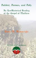 Habitat, Human, and Holy: An Eco-Rhetorical Reading of the Gospel of Matthew