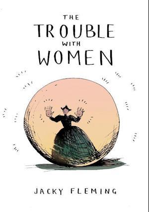 Bog, hardback The Trouble with Women af Jacky Fleming