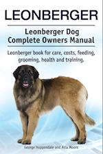 Leonberger. Leonberger Dog Complete Owners Manual. Leonberger Book for Care, Costs, Feeding, Grooming, Health and Training. af Asia Moore, George Hoppendale