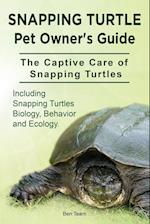 Snapping Turtle Pet Owners Guide. the Captive Care of Snapping Turtles. Including Snapping Turtles Biology, Behavior and Ecology.