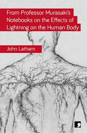 Bog, paperback From Professor Murasaki's Notebooks on the Effects of Lightning on the Human Body af John Latham