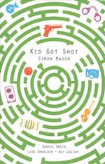Kid Got Shot (The Garvie Smith Mysteries, nr. 2)
