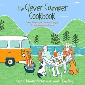 Bog, hardback The Clever Camper Cookbook af Megan Winter-Barker