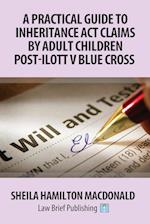 A Practical Guide to Inheritance Act Claims by Adult Children Post-Ilott v Blue Cross