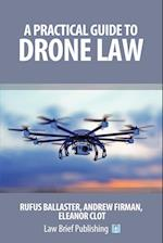 A Practical Guide to Drone Law
