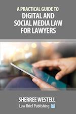 A Practical Guide to Digital and Social Media Law for Lawyers