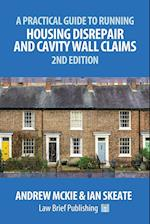A Practical Guide to Running Housing Disrepair and Cavity Wall Claims: 2nd Edition