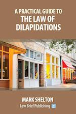 A Practical Guide to the Law of Dilapidations