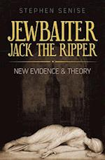 Jewbaiter Jack The Ripper: New Evidence & Theory