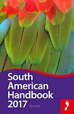 Footprint 2017 South American Handbook (FOOTPRINT SOUTH AMERICAN HANDBOOK)