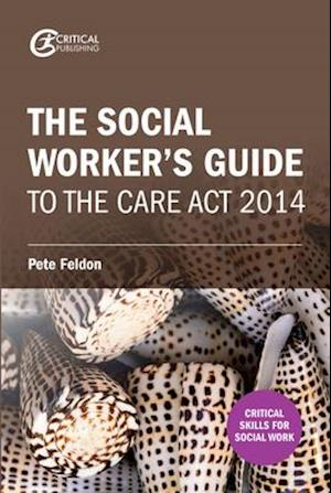 Bog, paperback The Social Worker's Guide to the Care Act 2014 af Pete Feldon