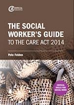 Social Worker's Guide to the Care Act 2014 af Pete Feldon
