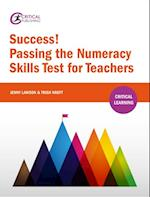Success! Passing the Numeracy Skills Test for Teachers (Critical Learning)