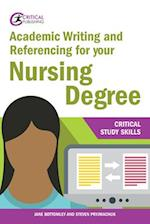 Academic Writing and Referencing for your Nursing Degree (Critical Study Skills)