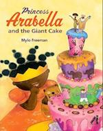 Princess Arabella and the Giant Cake (Princess Arabella)