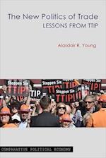 The New Politics of Trade af Alasdair R. Young