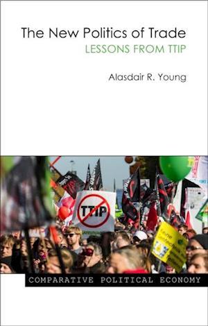 New Politics of Trade af Alasdair R. Young