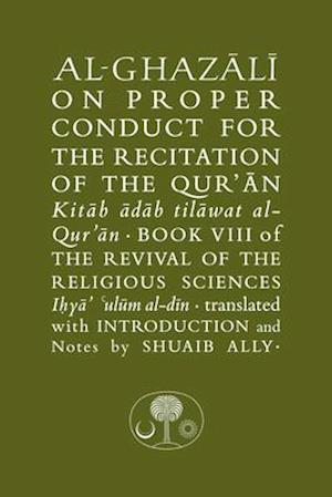 Al-Ghazali on Proper Conduct for the Recitation of the Qur'an