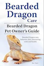 Bearded Dragon Care. Bearded Dragon Pet Owners Guide. Bearded Dragon care, behavior, diet, interacting, costs and health. Bearded dragon. af Ben Team