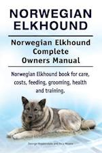 Norwegian Elkhound. Norwegian Elkhound Complete Owners Manual. Norwegian Elkhound Book for Care, Costs, Feeding, Grooming, Health and Training.