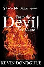 From The Devil We Came: 5th Worlde Sagas ~ Book 1