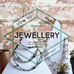 How to Make Jewellery (How to)