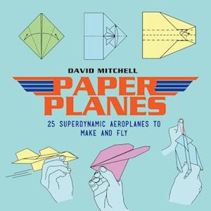 Bog, paperback Paper Planes: 25 Superdynamic Aeroplanes to Make and Fly af David Mitchell