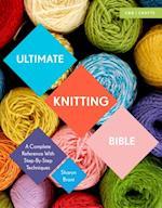 Ultimate Knitting Bible (Ultimate Bible)
