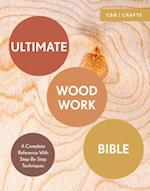 Ultimate Woodwork Bible (Ultimate Guides)