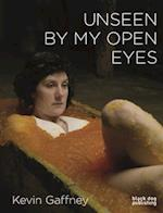 Unseen by My Open Eyes