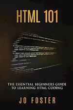 HTML and CSS 101: The Essential Beginner's Guide to Learning HTML Coding