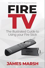 Fire TV: The Illustrated User Guide