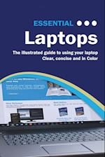 Essential Laptops: The Illustrated Guide to Using your Laptop