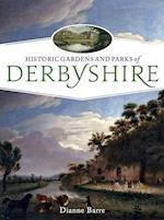 Historic Gardens and Parks of Derbyshire af Dianne Barre