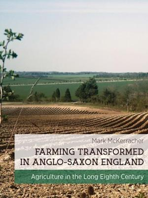 Farming Transformed in Anglo-Saxon England