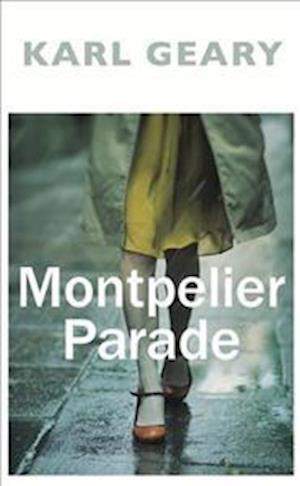 Bog, hardback Montpelier Parade af Karl Geary