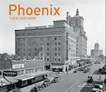 Phoenix (Then and Now)