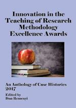 Innovation in Teaching of Research Methodology Excellence Awards 2017: An Anthology of Case Histories