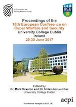 ECCWS 2017 - Proceedings of the 16th European Conference on Cyber Warfare and Security