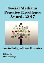The Social Media in Practice Excellence Awards 2017 at ECSM 2017: An Anthology of Case Histories