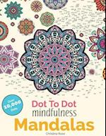 Dot To Dot Mindfulness Mandalas: Beautiful Anti-Stress Patterns To Complete & Colour