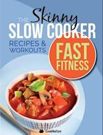The Slow Cooker Fast Fitness Recipe & Workout Book