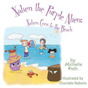 Bog, hæftet Xalien the Purple Alien: Xalien Goes to the Beach af Michelle Path